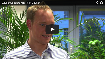 Magic at the Karlsruhe Institut of Technology: Felix Gauger